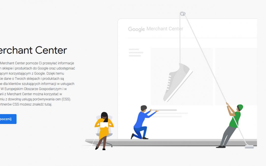 Google Merchant Center – co to jest i jak działa?